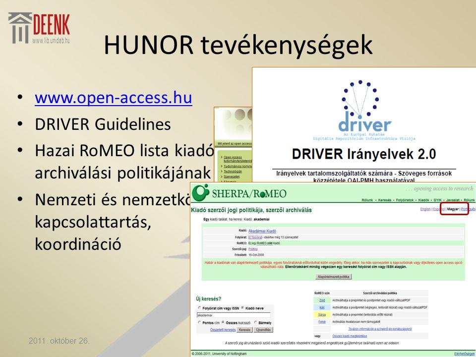 HUNOR tevékenységek • www.open-access.hu www.open-access.hu • DRIVER Guidelines • Hazai RoMEO lista kiadók archiválási politikájának • Nemzeti és nemzetközi kapcsolattartás, koordináció 2011.