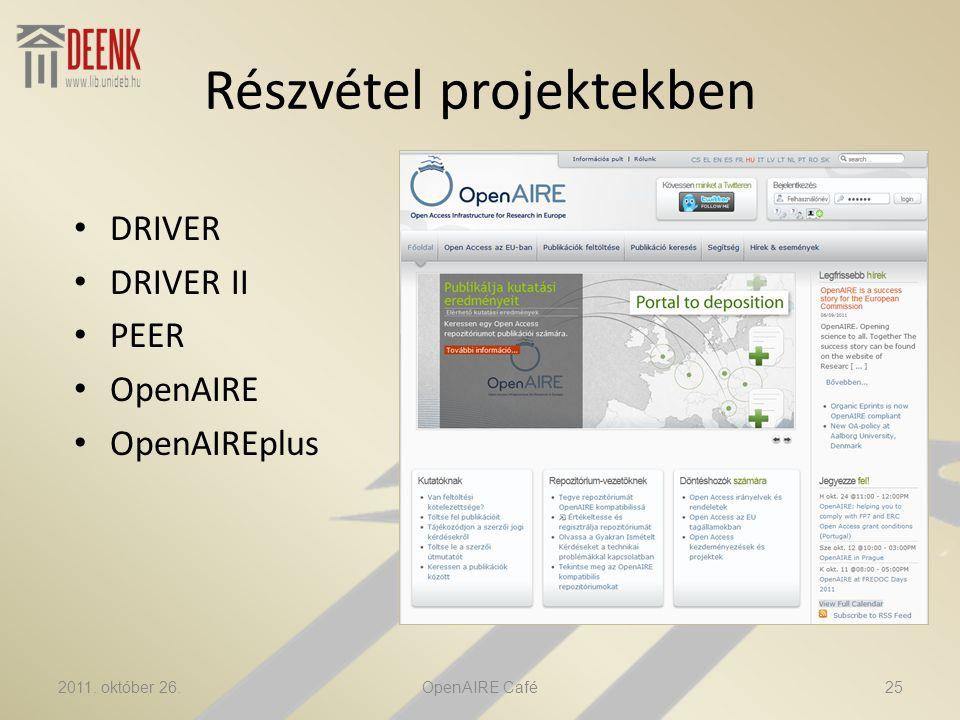 Részvétel projektekben • DRIVER • DRIVER II • PEER • OpenAIRE • OpenAIREplus 2011.