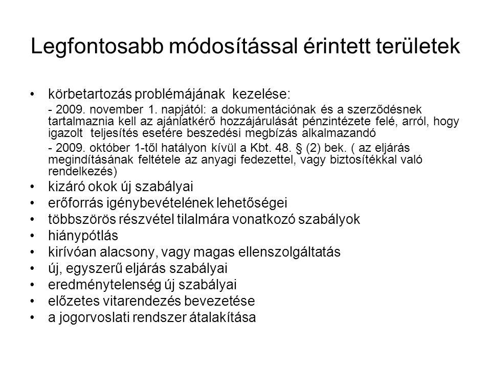 Legfontosabb módosítással érintett területek •körbetartozás problémájának kezelése: - 2009. november 1. napjától: a dokumentációnak és a szerződésnek