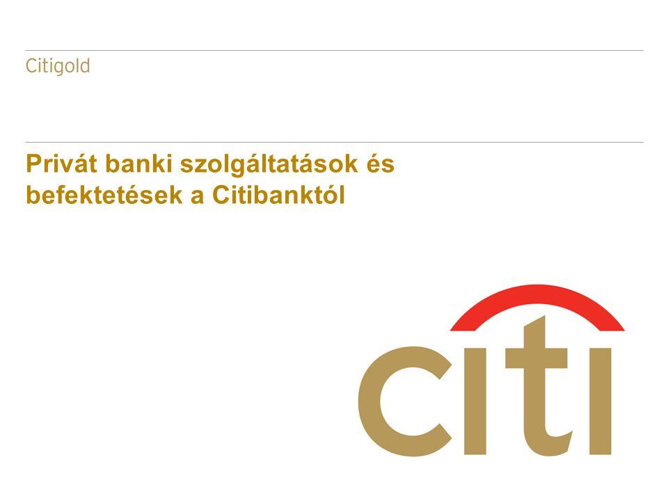 Privát banki szolgáltatások és befektetések a Citibanktól