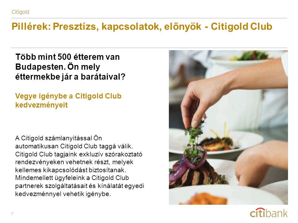 7 Pillérek: Presztízs, kapcsolatok, előnyök - Citigold Club Több mint 500 étterem van Budapesten. Ön mely éttermekbe jár a barátaival? Vegye igénybe a