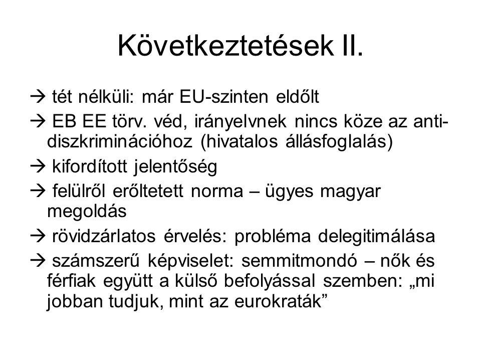 Következtetések II. tét nélküli: már EU-szinten eldőlt  EB EE törv.