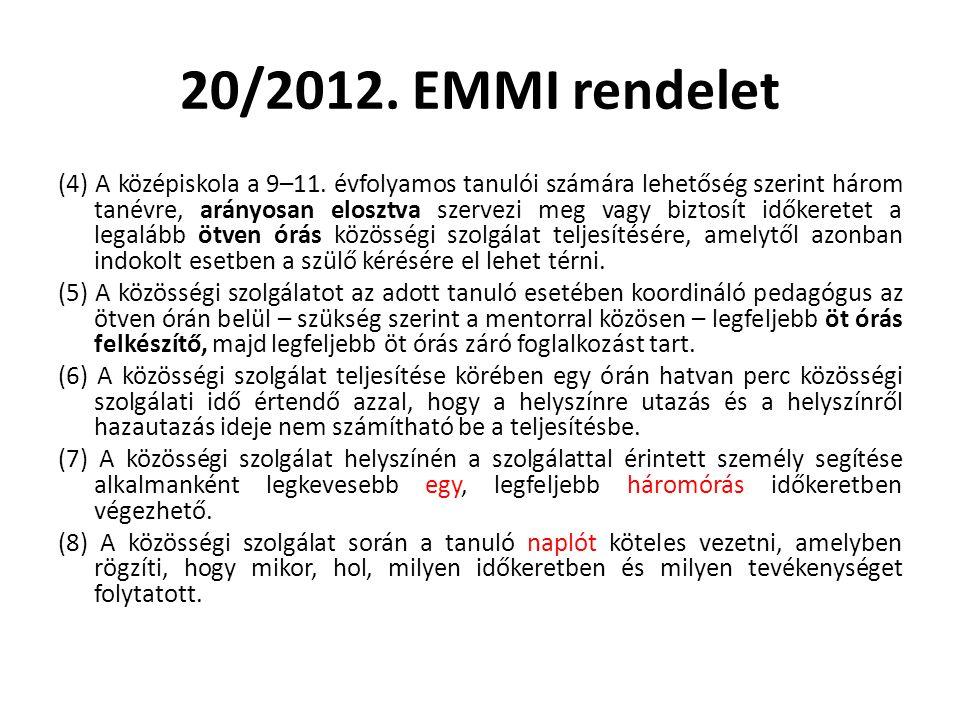 20/2012. EMMI rendelet (4) A középiskola a 9–11. évfolyamos tanulói számára lehetőség szerint három tanévre, arányosan elosztva szervezi meg vagy bizt