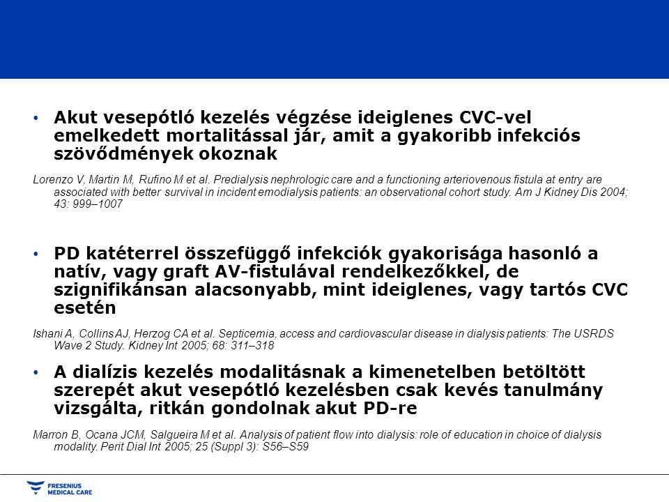 • Akut vesepótló kezelés végzése ideiglenes CVC-vel emelkedett mortalitással jár, amit a gyakoribb infekciós szövődmények okoznak Lorenzo V, Martin M,