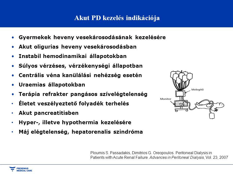 Akut PD kezelés indikációja •Gyermekek heveny vesekárosodásának kezelésére •Akut oligurias heveny vesekárosodásban •Instabil hemodinamikai állapotokba