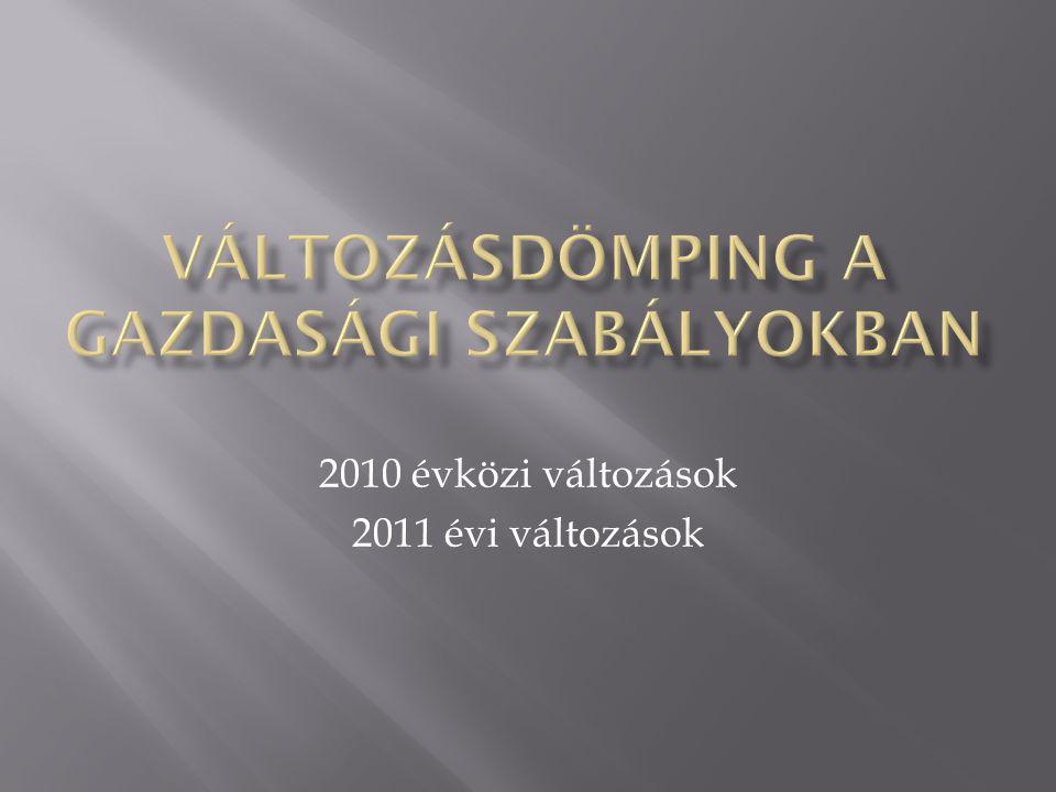 2010 évközi változások 2011 évi változások