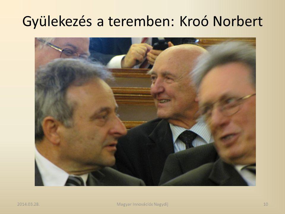 Gyülekezés a teremben: Kroó Norbert 2014.03.28.10Magyar Innovációs Nagydíj