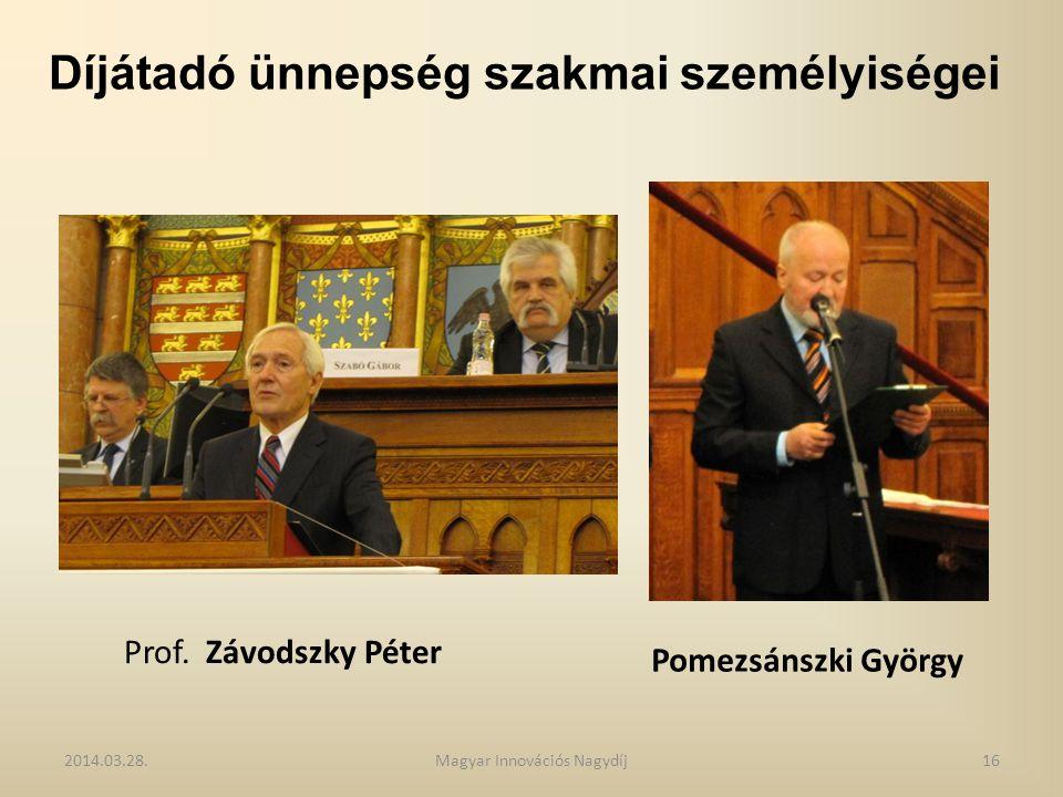 Díjátadó ünnepség szakmai személyiségei Prof. Závodszky Péter Pomezsánszki György 2014.03.28.16Magyar Innovációs Nagydíj