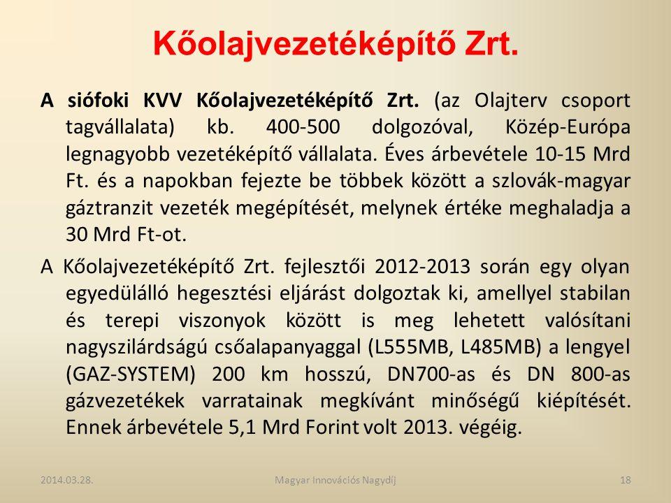 Kőolajvezetéképítő Zrt. A siófoki KVV Kőolajvezetéképítő Zrt. (az Olajterv csoport tagvállalata) kb. 400-500 dolgozóval, Közép-Európa legnagyobb vezet