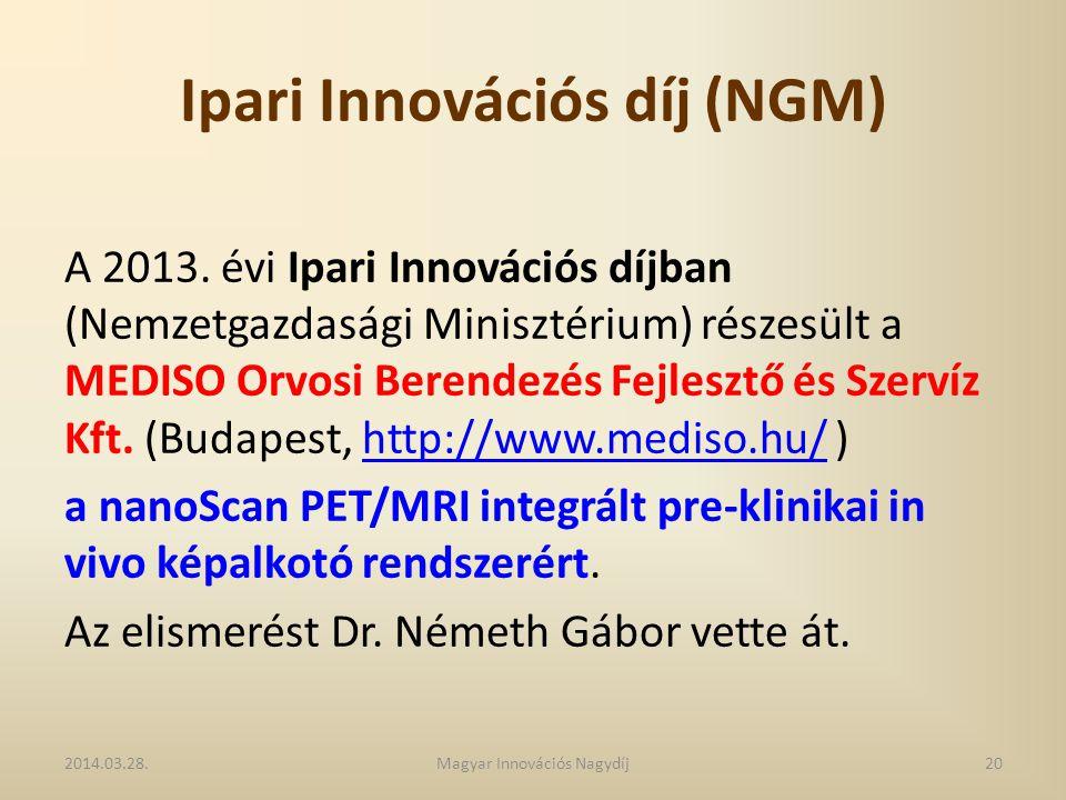 Ipari Innovációs díj (NGM) A 2013. évi Ipari Innovációs díjban (Nemzetgazdasági Minisztérium) részesült a MEDISO Orvosi Berendezés Fejlesztő és Szerví