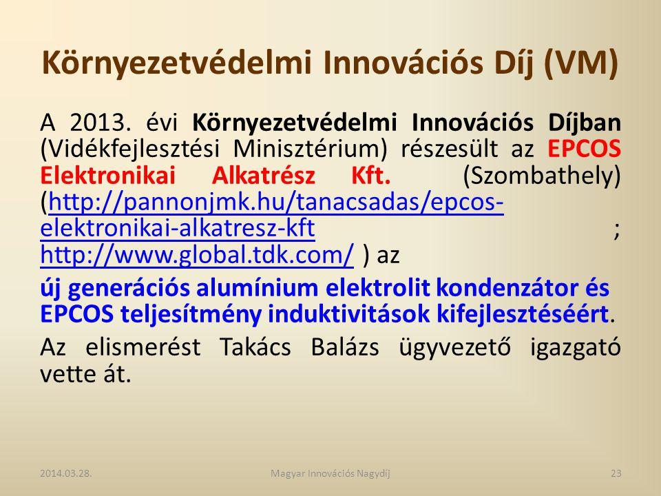 Környezetvédelmi Innovációs Díj (VM) A 2013. évi Környezetvédelmi Innovációs Díjban (Vidékfejlesztési Minisztérium) részesült az EPCOS Elektronikai Al