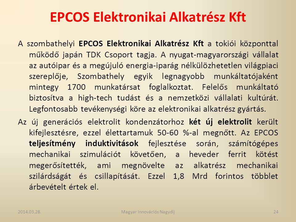 EPCOS Elektronikai Alkatrész Kft A szombathelyi EPCOS Elektronikai Alkatrész Kft a tokiói központtal működő japán TDK Csoport tagja. A nyugat-magyaror