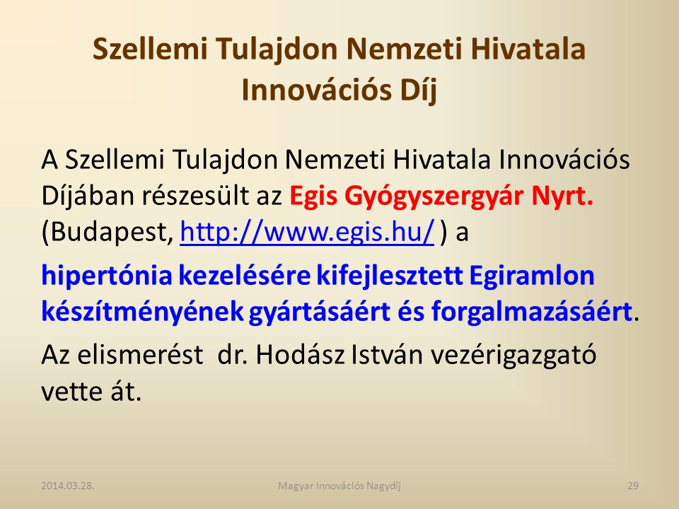 Szellemi Tulajdon Nemzeti Hivatala Innovációs Díj A Szellemi Tulajdon Nemzeti Hivatala Innovációs Díjában részesült az Egis Gyógyszergyár Nyrt. (Budap