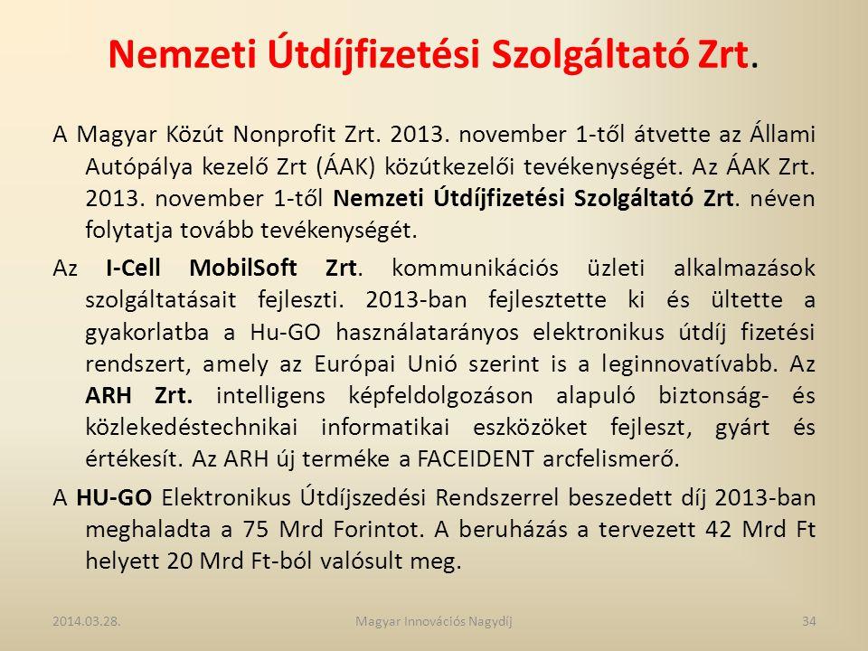 Nemzeti Útdíjfizetési Szolgáltató Zrt. A Magyar Közút Nonprofit Zrt. 2013. november 1-től átvette az Állami Autópálya kezelő Zrt (ÁAK) közútkezelői te