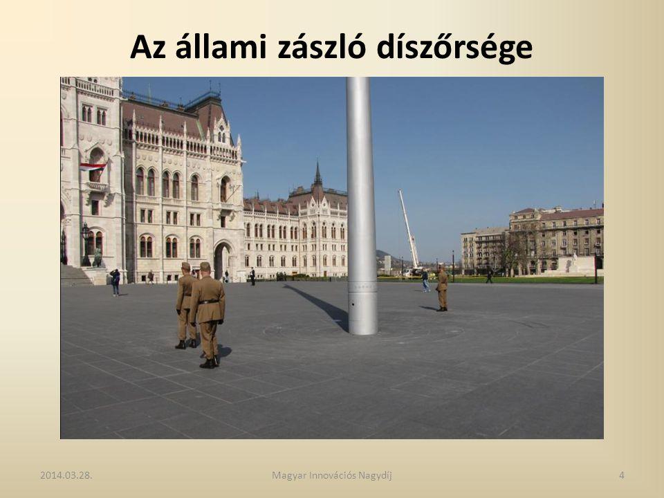 Az állami zászló díszőrsége 2014.03.28.4Magyar Innovációs Nagydíj