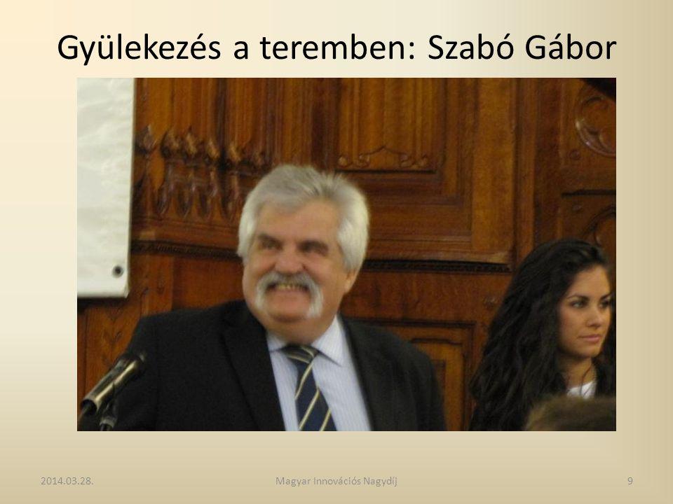 Gyülekezés a teremben: Szabó Gábor 2014.03.28.9Magyar Innovációs Nagydíj