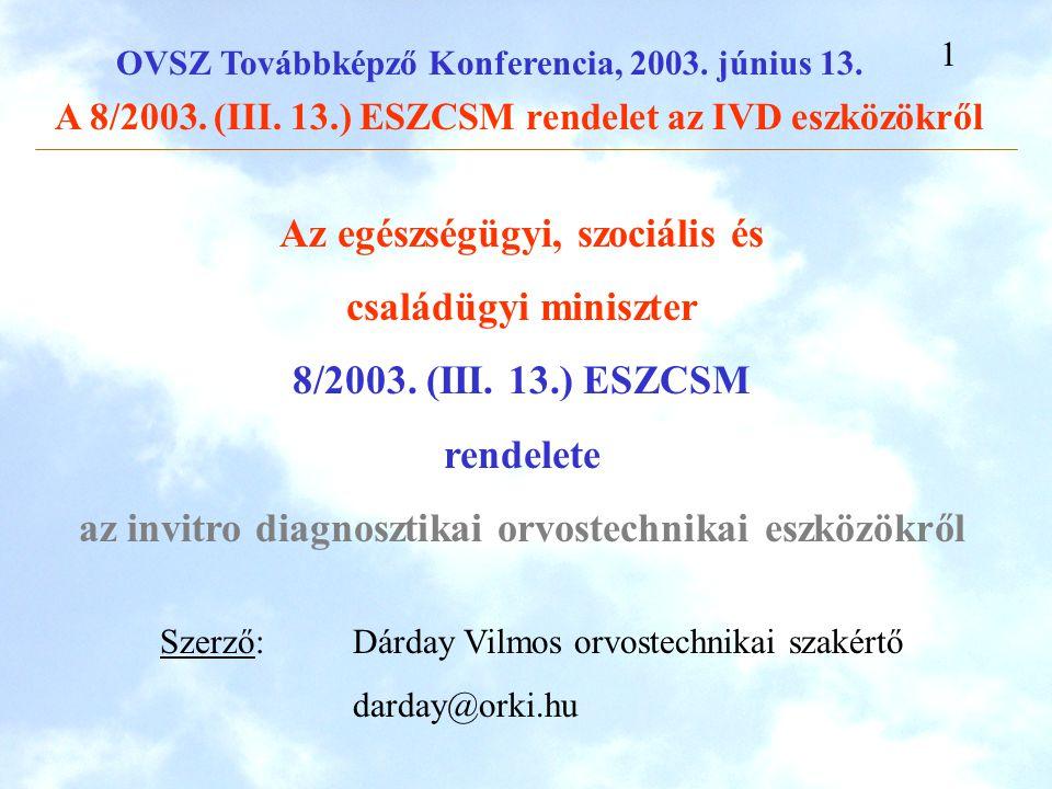OVSZ Továbbképző Konferencia, 2003.június 13. A 8/2003.