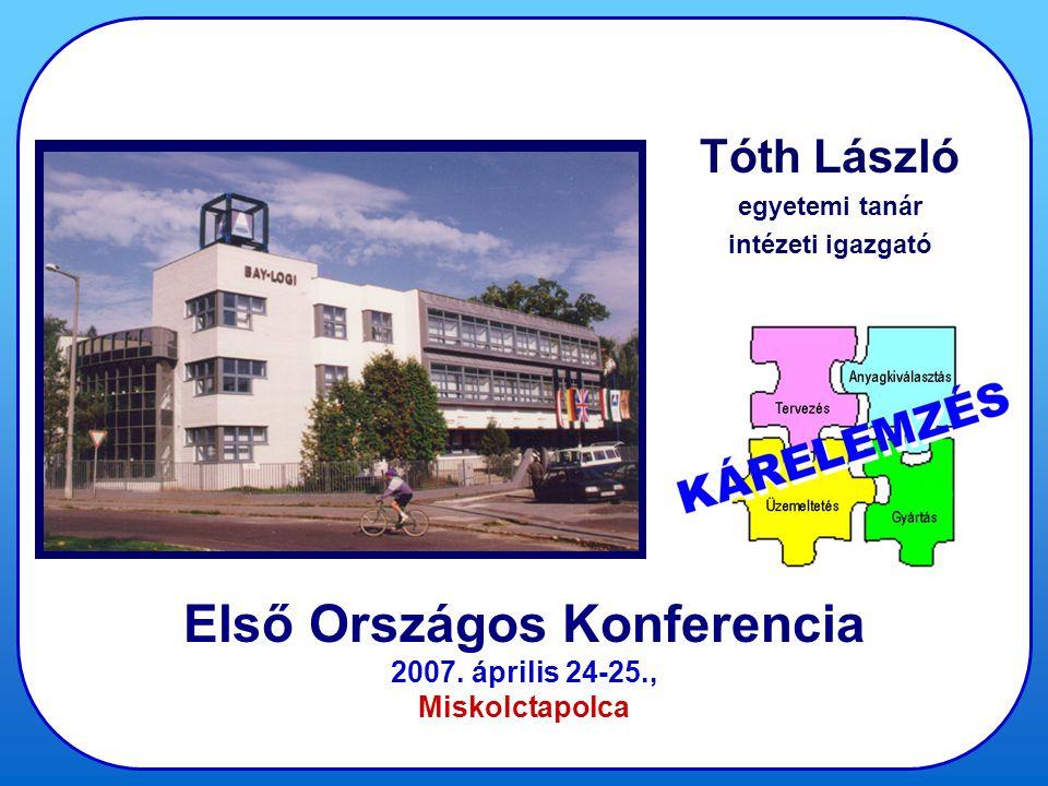 Első Országos Konferencia 2007. április 24-25., Miskolctapolca Tóth László egyetemi tanár intézeti igazgató