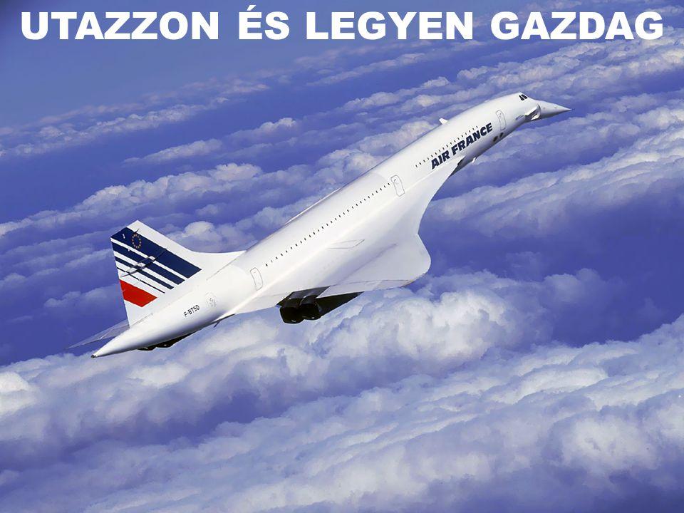 UTAZZON ÉS LEGYEN GAZDAG