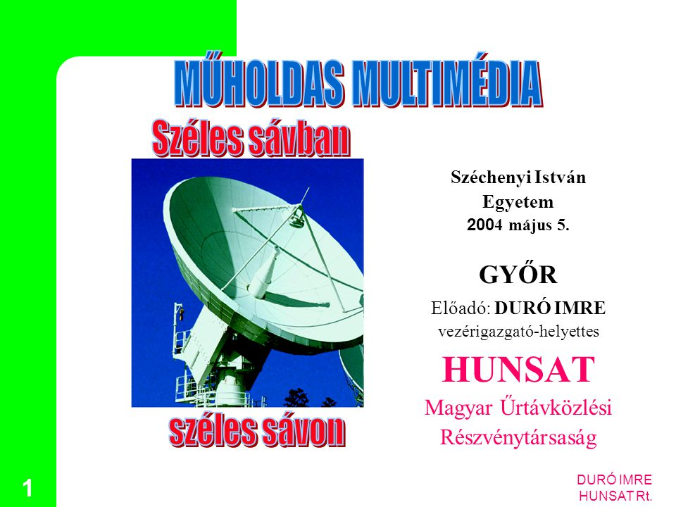 DURÓ IMRE HUNSAT Rt. 12 Multimedia Platform