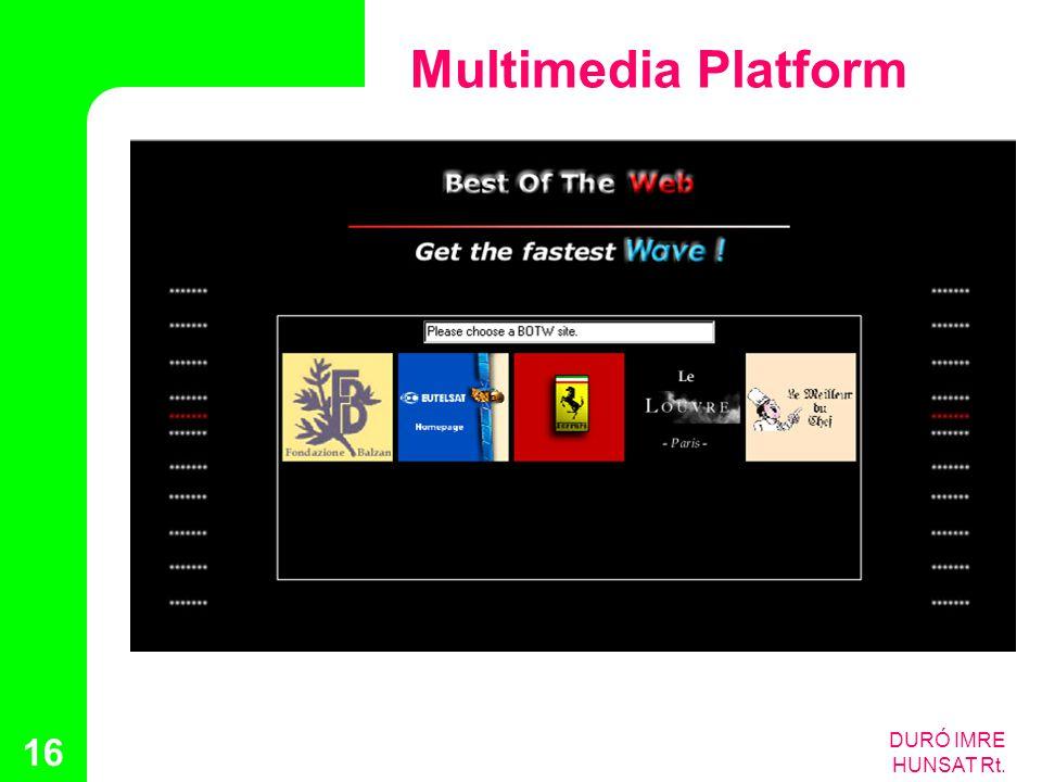 DURÓ IMRE HUNSAT Rt. 16 Multimedia Platform