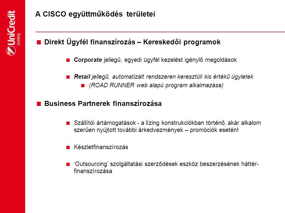 A CISCO együttműködés területei  Direkt Ügyfél finanszírozás – Kereskedői programok  Corporate jellegű, egyedi ügyfél kezelést igénylő megoldások 