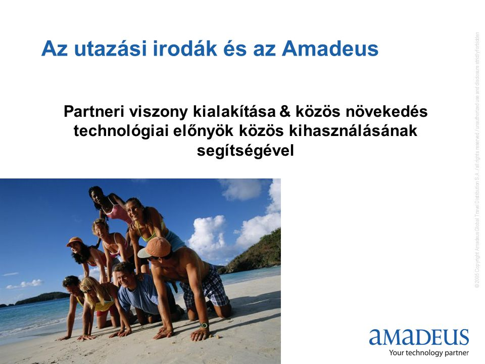 © 2005 Copyright Amadeus Global Travel Distribution S.A.