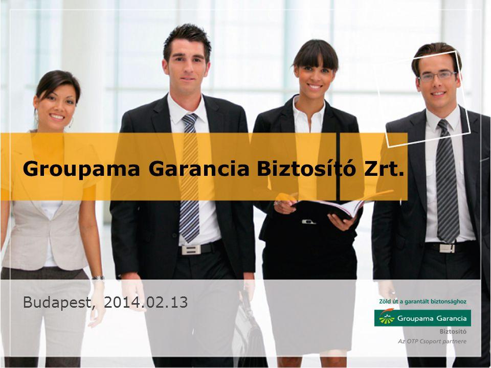 Groupama Garancia Biztosító Zrt. Budapest, 2014.02.13