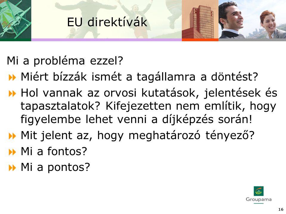 EU direktívák 16 Mi a probléma ezzel.  Miért bízzák ismét a tagállamra a döntést.