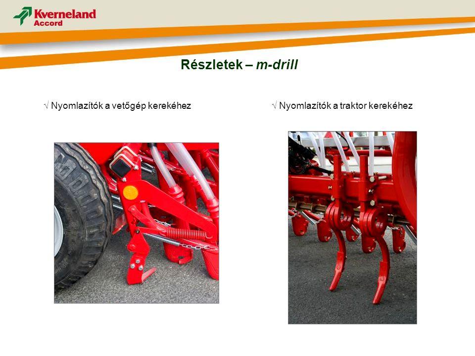 Részletek – m-drill √ Nyomlazítók a vetőgép kerekéhez√ Nyomlazítók a traktor kerekéhez