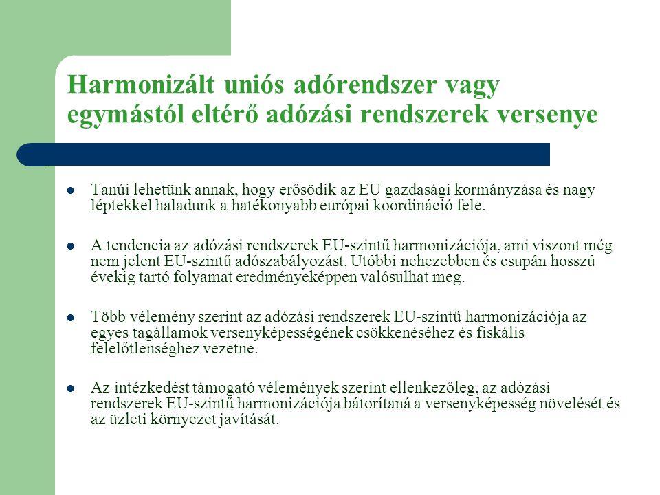 Harmonizált uniós adórendszer vagy egymástól eltérő adózási rendszerek versenye  Tanúi lehetünk annak, hogy erősödik az EU gazdasági kormányzása és nagy léptekkel haladunk a hatékonyabb európai koordináció fele.