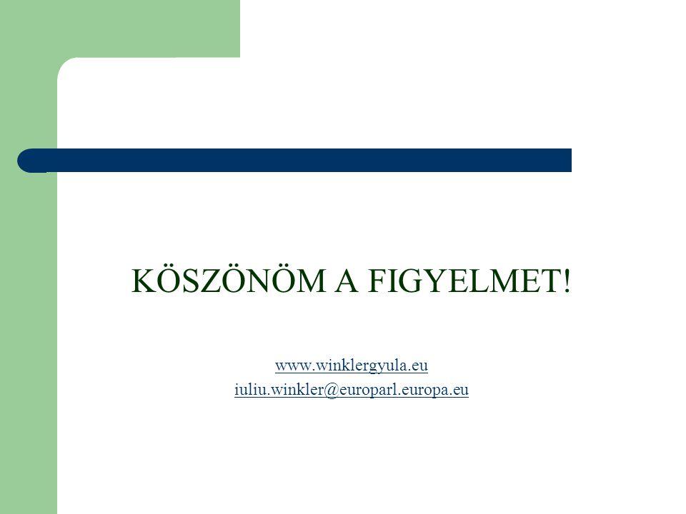KÖSZÖNÖM A FIGYELMET! www.winklergyula.eu iuliu.winkler@europarl.europa.eu