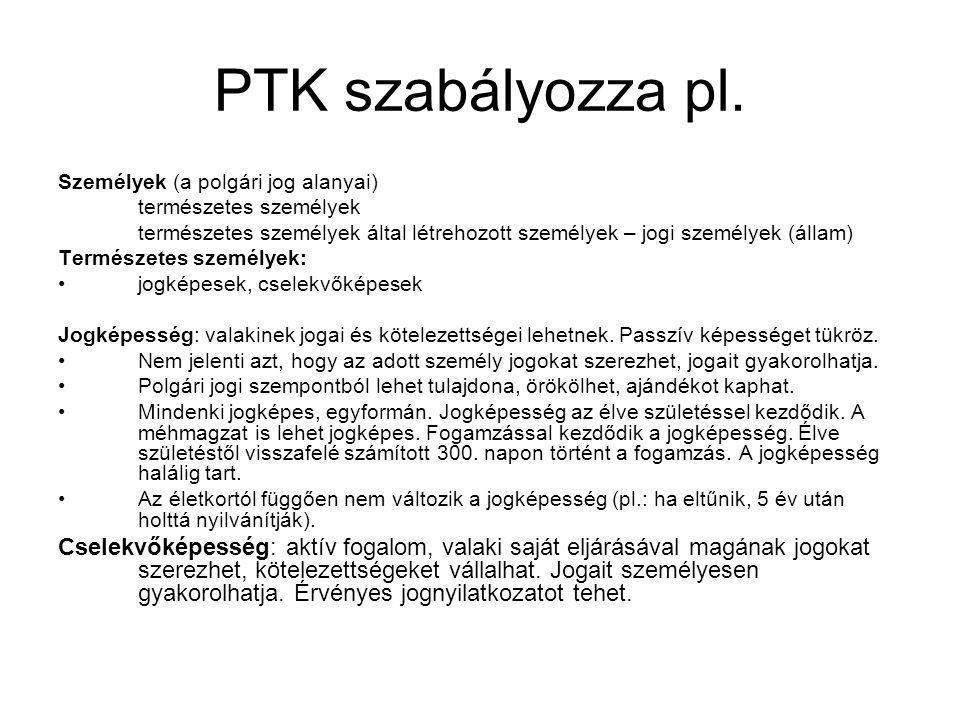 PTK szabályozza pl.
