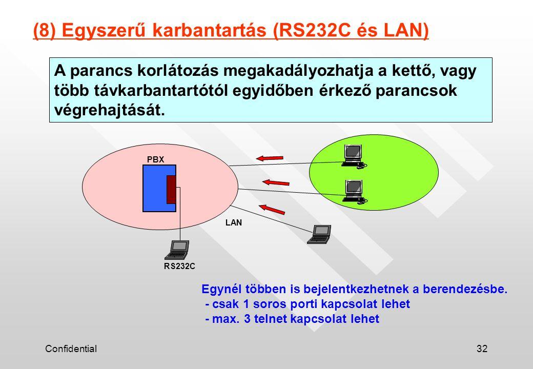 Confidential32 A parancs korlátozás megakadályozhatja a kettő, vagy több távkarbantartótól egyidőben érkező parancsok végrehajtását. Egynél többen is