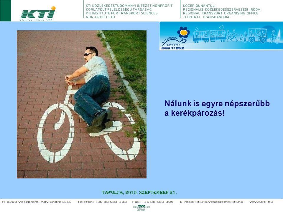 Tapolca, 2010. szeptember 21. Nálunk is egyre népszerűbb a kerékpározás!