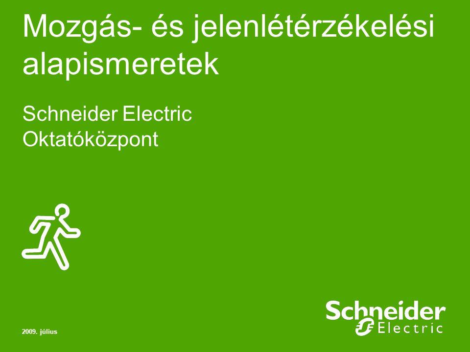 Mozgás- és jelenlétérzékelési alapismeretek Schneider Electric Oktatóközpont 2009. július