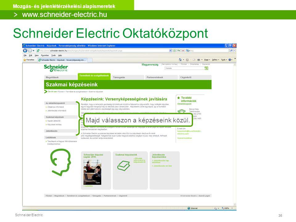 Schneider Electric 35 Mozgás- és jelenlétérzékelési alapismeretek Majd válasszon a képzéseink közül. Schneider Electric Oktatóközpont > www.schneider-