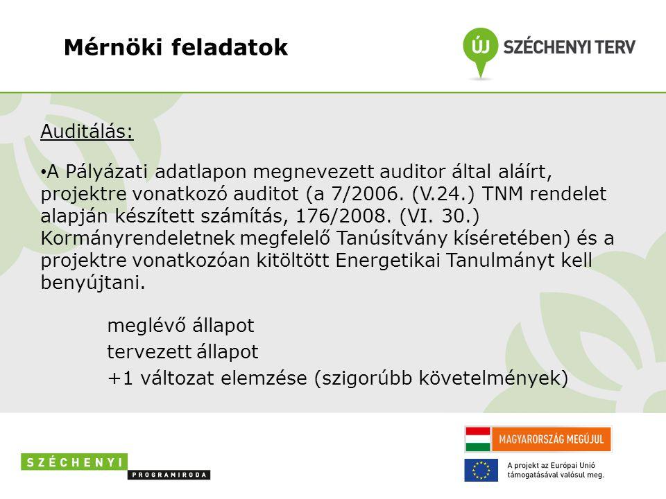 Mérnöki feladatok Auditálás: • A Pályázati adatlapon megnevezett auditor által aláírt, projektre vonatkozó auditot (a 7/2006. (V.24.) TNM rendelet ala