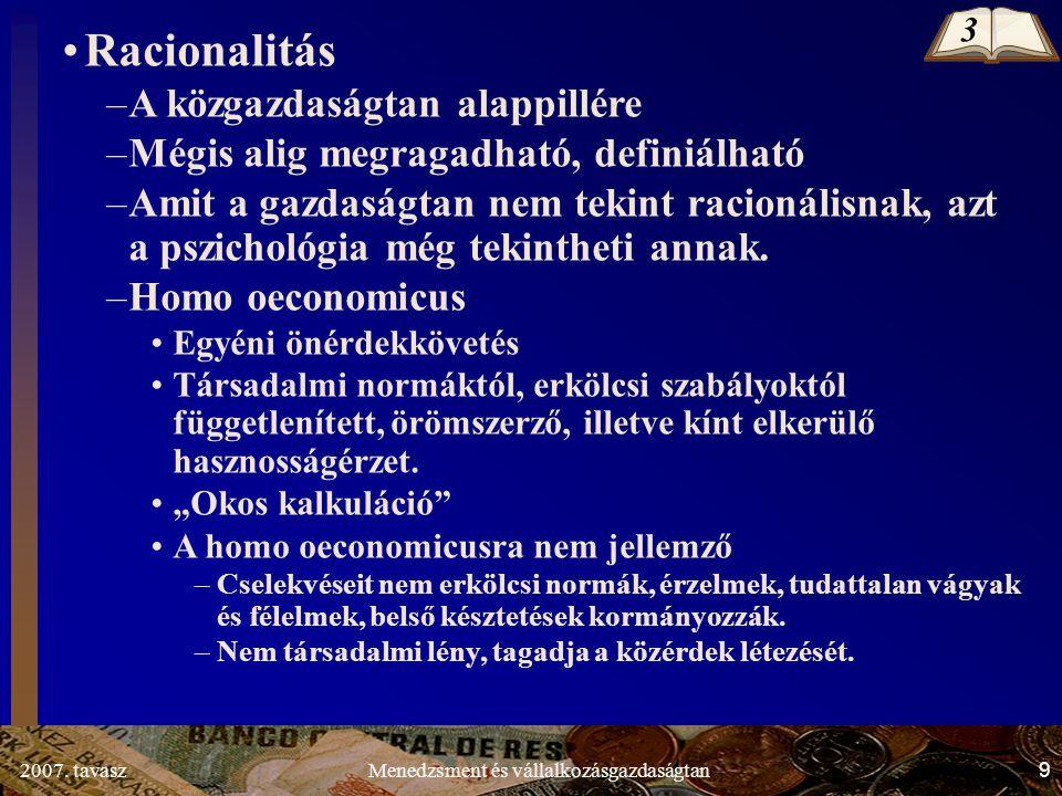 2007.tavasz10Menedzsment és vállalkozásgazdaságtan •Árnyaljuk a homo oeconomicus egoista képét.