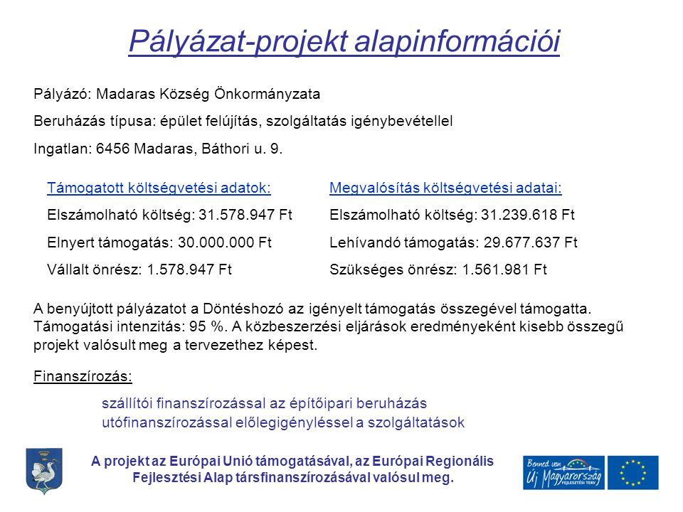A projekt az Európai Unió támogatásával, az Európai Regionális Fejlesztési Alap társfinanszírozásával valósul meg. Pályázat-projekt alapinformációi Pá