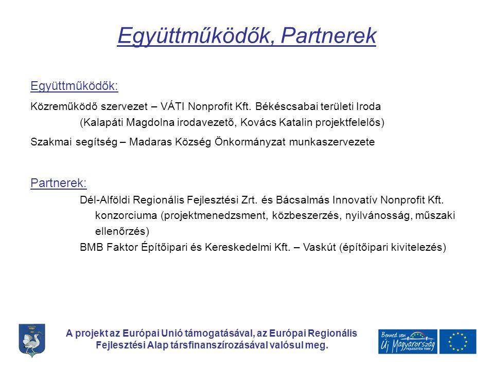 A projekt az Európai Unió támogatásával, az Európai Regionális Fejlesztési Alap társfinanszírozásával valósul meg. Együttműködők, Partnerek Együttműkö