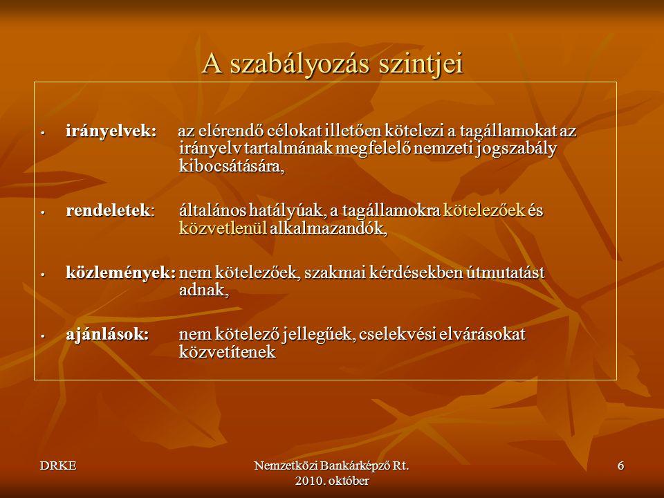 DRKENemzetközi Bankárképző Rt.2010. október 147 Magyar vonatkozások Sztv.
