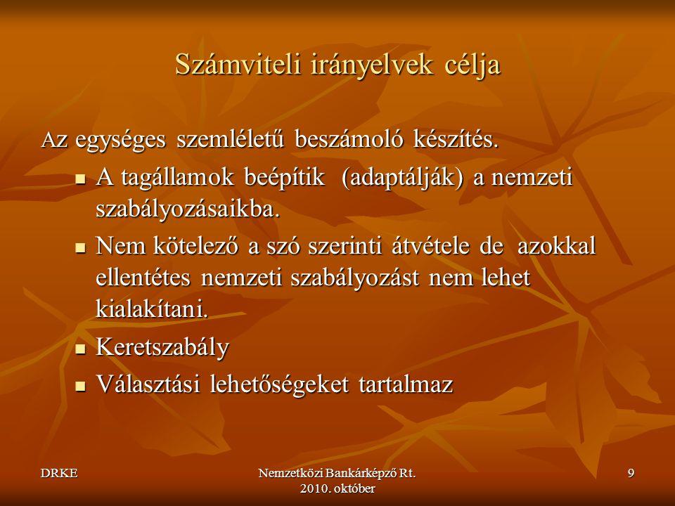 DRKENemzetközi Bankárképző Rt.2010. október 210 Főbb magyar vonatkozások Sztv.