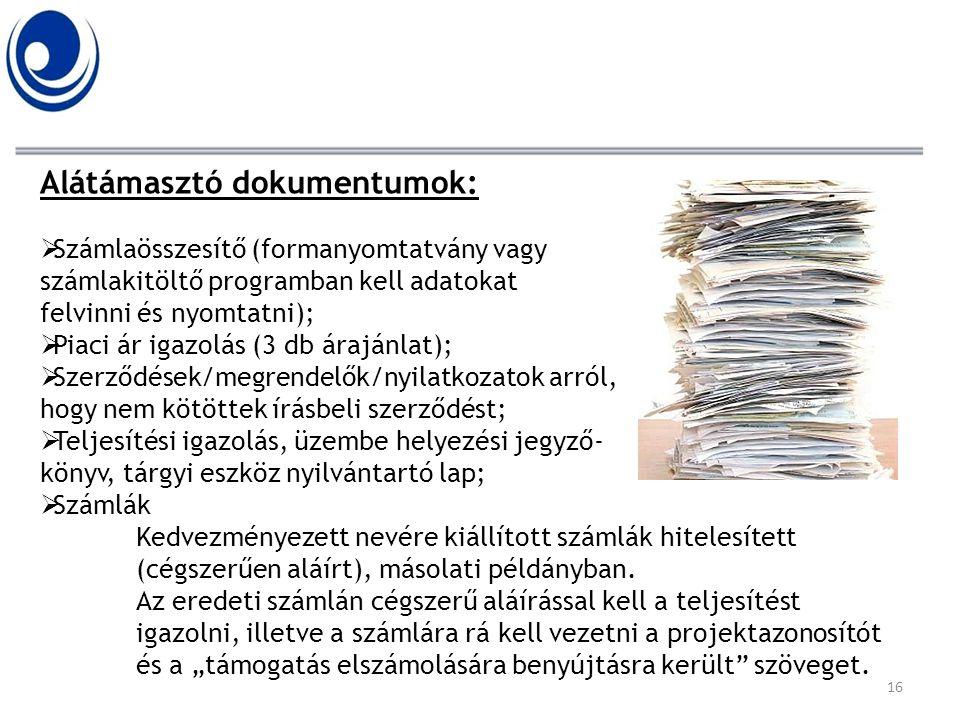 Alátámasztó dokumentumok:  Számlaösszesítő (formanyomtatvány vagy számlakitöltő programban kell adatokat felvinni és nyomtatni);  Piaci ár igazolás