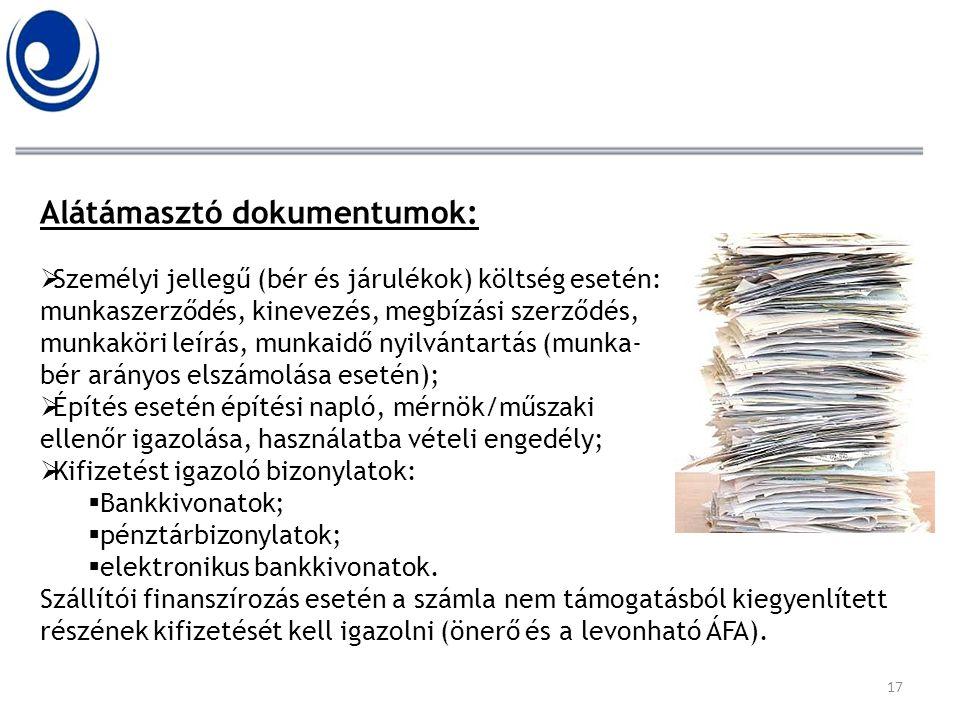 Alátámasztó dokumentumok:  Személyi jellegű (bér és járulékok) költség esetén: munkaszerződés, kinevezés, megbízási szerződés, munkaköri leírás, munk