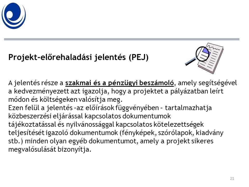 Projekt-előrehaladási jelentés (PEJ) A jelentés része a szakmai és a pénzügyi beszámoló, amely segítségével a kedvezményezett azt igazolja, hogy a pro