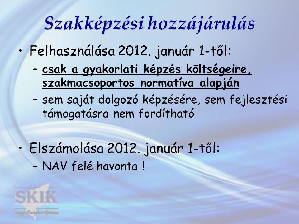 Szakképzési hozzájárulás •Felhasználása 2012.
