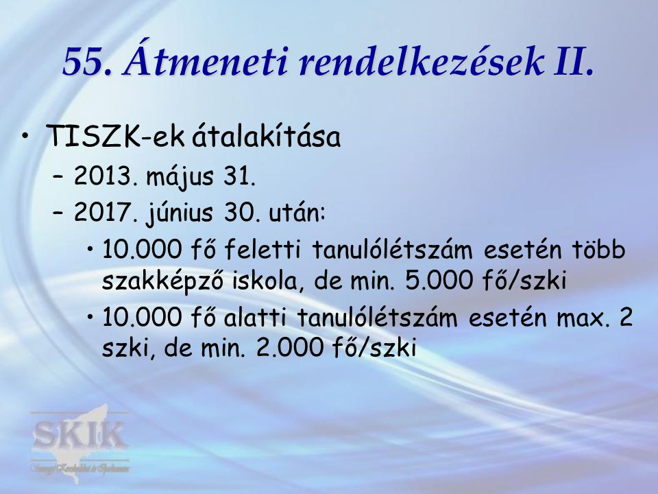 Szakközépiskola •2012.szeptember 1-től: –9-12.