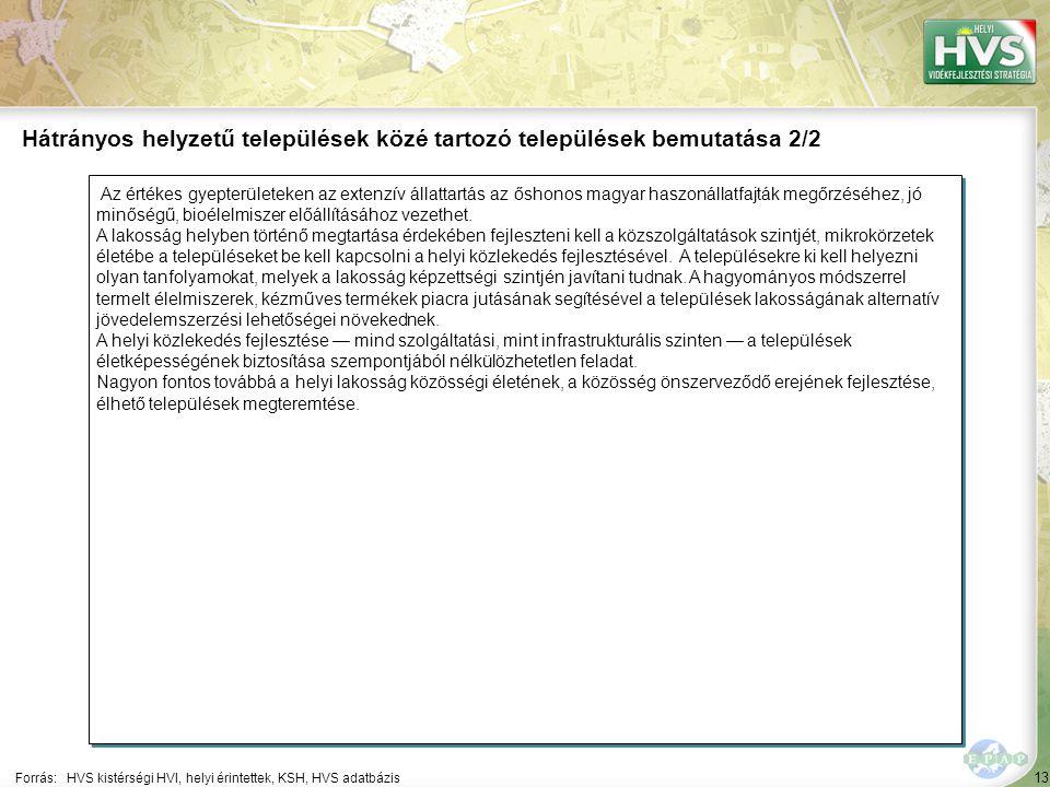 13 Az értékes gyepterületeken az extenzív állattartás az őshonos magyar haszonállatfajták megőrzéséhez, jó minőségű, bioélelmiszer előállításához vezethet.