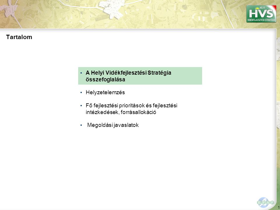 112 Tartalom ▪A Helyi Vidékfejlesztési Stratégia összefoglalása ▪Helyzetelemzés ▪Fő fejlesztési prioritások és fejlesztési intézkedések, forrásallokáció ▪ Megoldási javaslatok –10 legfontosabb gazdaságfejlesztési javaslat –10 legfontosabb szolgáltatás-, falu- és településfejlesztési javaslat –Komplex stratégia megoldási javaslatai